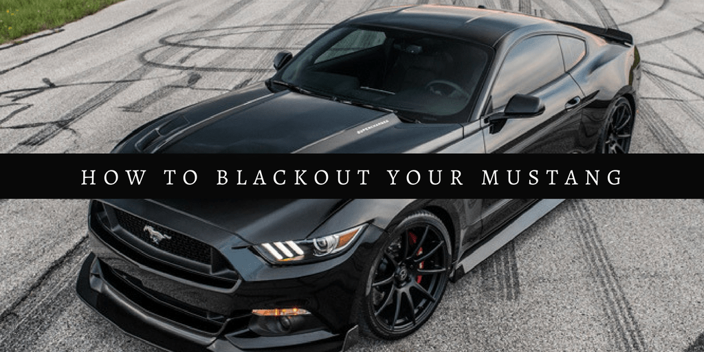 How to Blackout Your Mustang