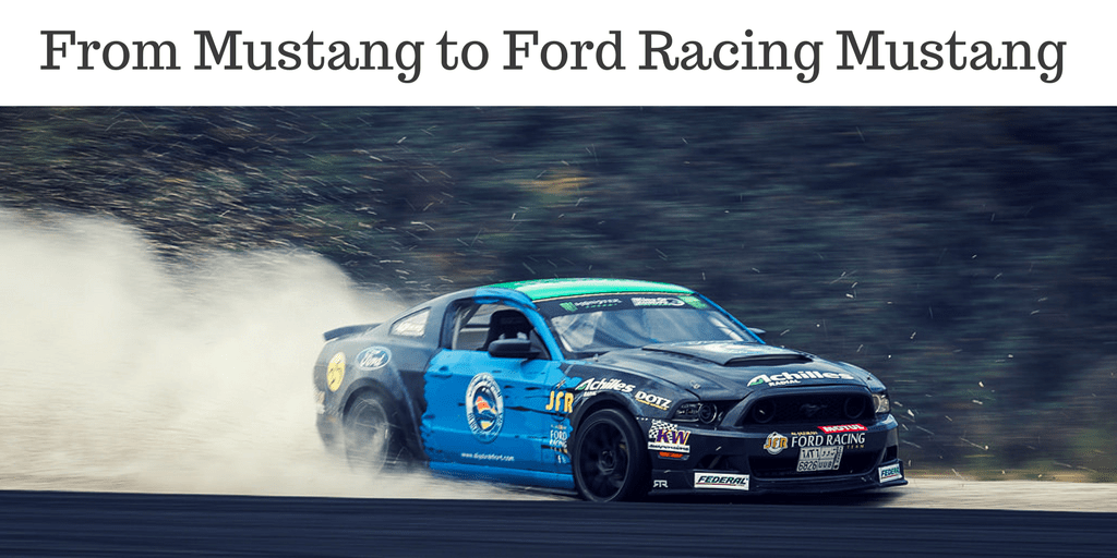 From Mustang to Ford Racing Mustang