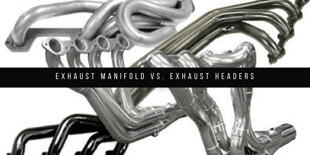 Exhaust Manifold vs. Exhaust Headers