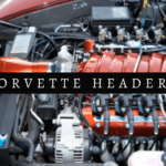 Complete Guide to Corvette Headers
